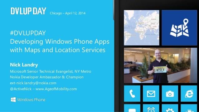 Nick Landry Microsoft Senior Technical Evangelist, NY Metro Nokia Developer Ambassador & Champion ext-nick.landry@nokia.co...