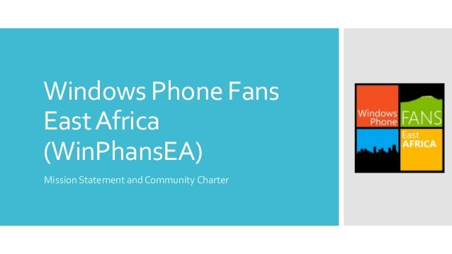 Windows Phone FansEast Africa(WinPhansEA)Mission Statement and Community Charter