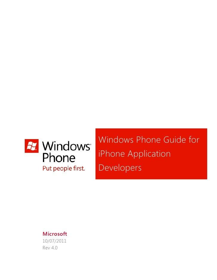Windows Phone Guide for             iPhone Application             DevelopersMicrosoft10/07/2011Rev 4.0