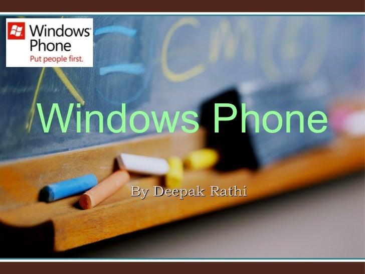 Windows Phone    By Deepak Rathi