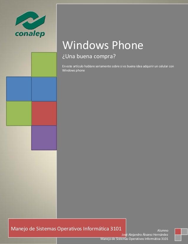 Windows Phone                     ¿Una buena compra?                     En este artículo hablare seriamente sobre si es b...