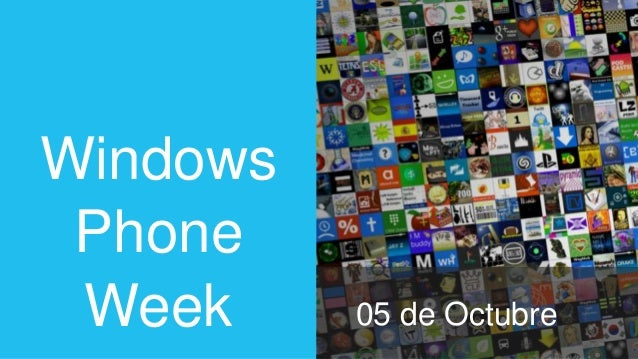 Windows Phone Week 05 de Octubre