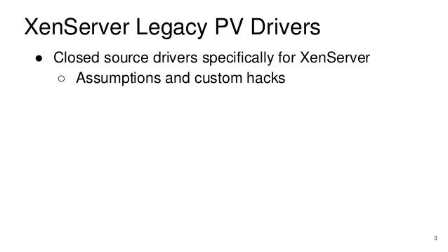 XPDDS18: Windows PV Drivers Project: Status and Updates - Paul Durrant, Citrix Systems  Slide 3