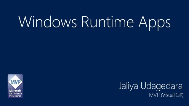 Windows Runtime Apps  Jaliya Udagedara  MVP (Visual C#)