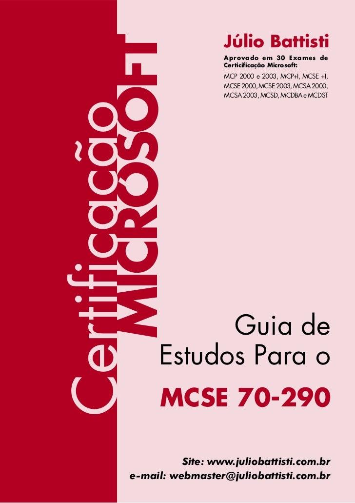 Júlio Battisti        MICROSOFT                             Aprovado em 30 Exames de                             Certicifi...