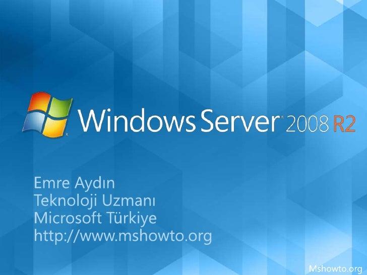 Emre Aydın<br />Teknoloji Uzmanı<br />Microsoft Türkiye<br />http://www.mshowto.org<br />Mshowto.org<br />