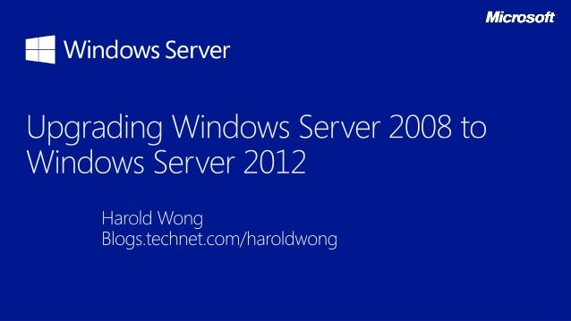upgrading from windows server 2008    2008 r2 to windows server 2012