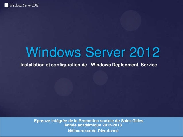Windows Server 2012 Installation et configuration de Windows Deployment Service  Epreuve intégrée de la Promotion sociale ...