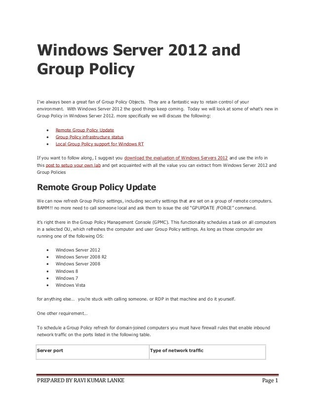 PREPARED BY RAVI KUMAR LANKE Page 1Windows Server 2012 andGroup PolicyIve always been a great fan of Group Policy Objects....