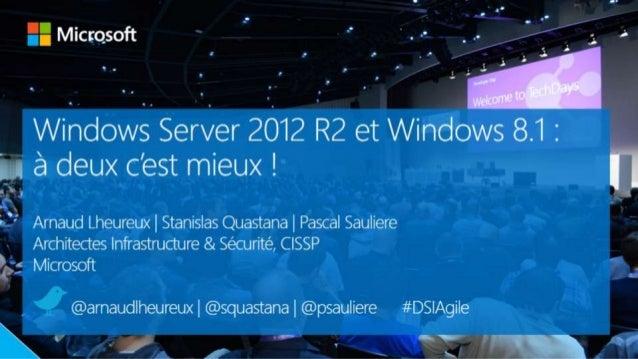 Windows Server 2012 R2 et Windows 8.1 : meilleurs ensemble