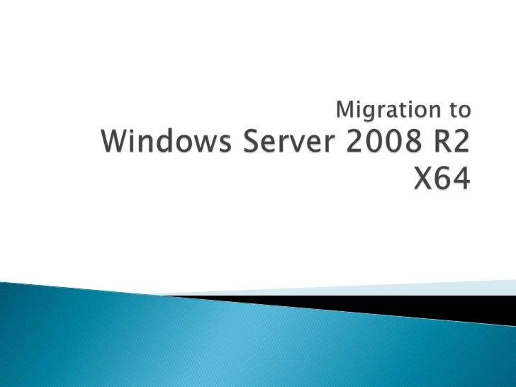    WS2K3  WS2K8 R2 Components Migration   Benefits & Requirements   Migration Scenarios   Migration Plan   Q/A   Ne...