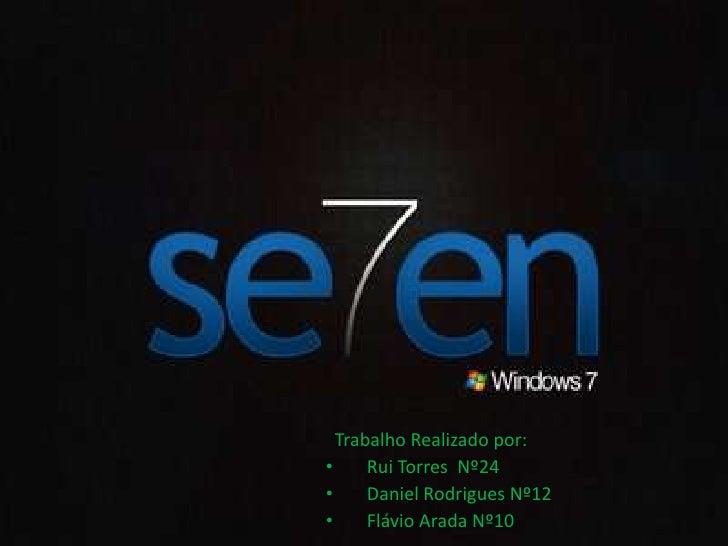 Trabalho Realizado por:<br />Rui Torres  Nº24<br />Daniel Rodrigues Nº12<br />Flávio Arada Nº10 <br />