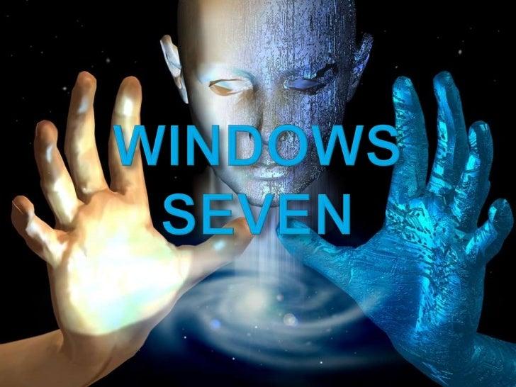 WINDOWS SEVEN<br />