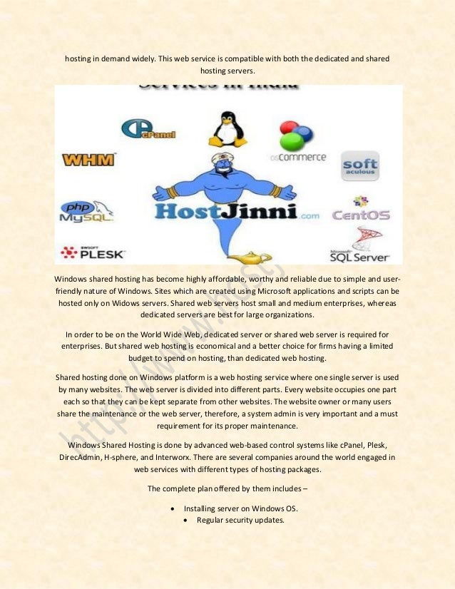 hosting in demand widely. This web service is compatible with both the dedicated and shared hosting servers. Windows share...