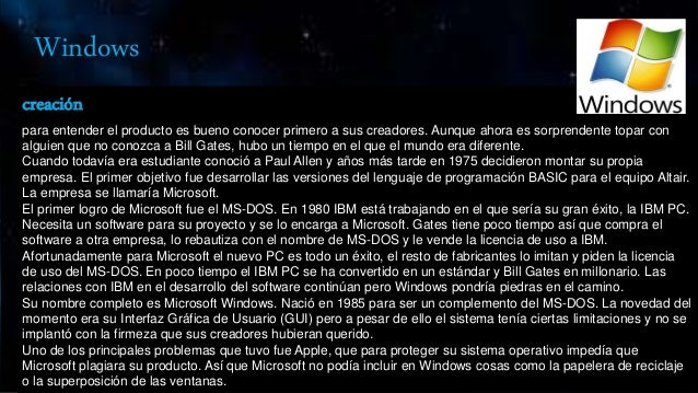 Windows creación para entender el producto es bueno conocer primero a sus creadores. Aunque ahora es sorprendente topar co...