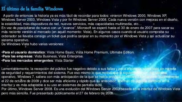 El último de la familia Windows A partir de entonces la historia ya es más fácil de recordar para todos: vinieron Windows ...