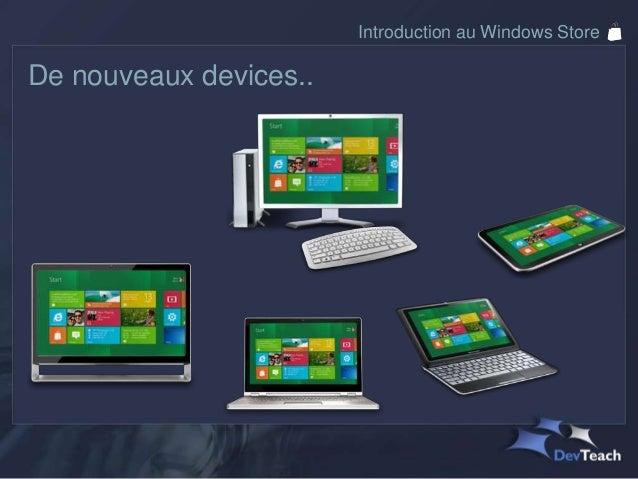 Introduction au Windows StoreModèle de rémunérationPrix au choix entre 1.49$ et 999.99$Partage de revenu : 70% pour vousVe...