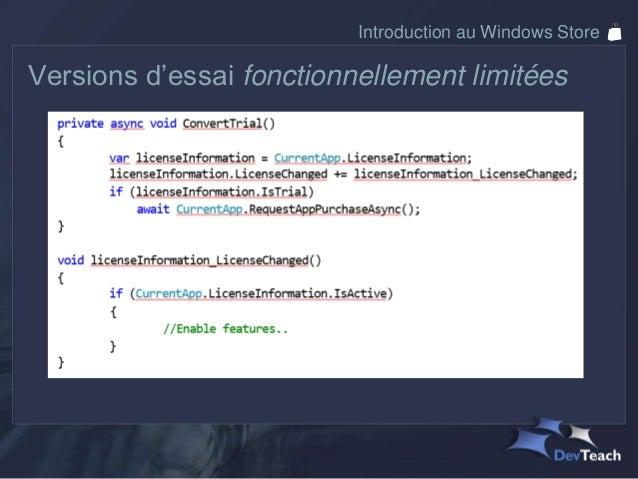 Introduction au Windows StoreAchats intégrés• Déclaration d'un « produit » dans le Store