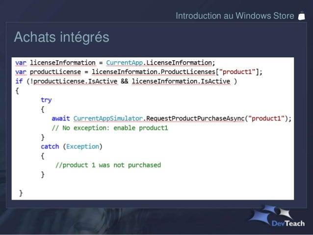 Introduction au Windows StoreCompte développeur• Abonnement annuel:Gratuit la première année pour les comptes MSDN, BizSpa...