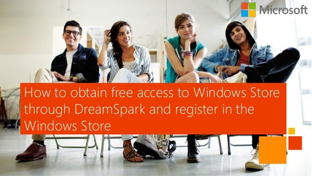 How to obtain free access to Windows Storethrough DreamSpark and register in theWindows Store