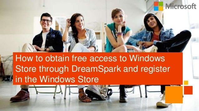 How to obtain free access to WindowsStore through DreamSpark and registerin the Windows Store