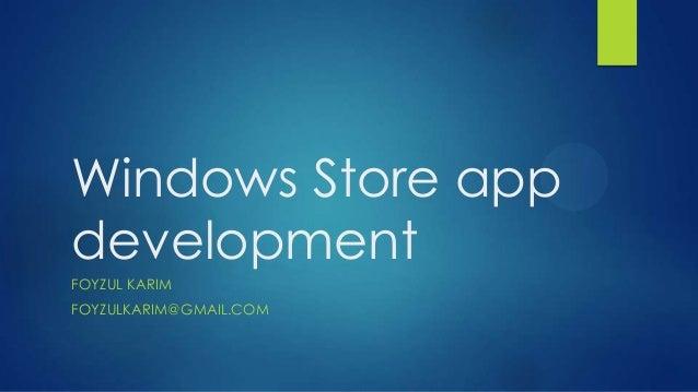 Windows Store appdevelopmentFOYZUL KARIMFOYZULKARIM@GMAIL.COM
