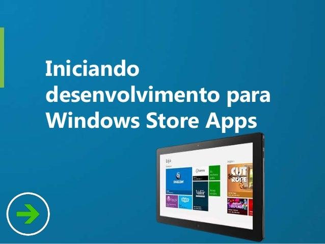 Iniciandodesenvolvimento paraWindows Store Apps