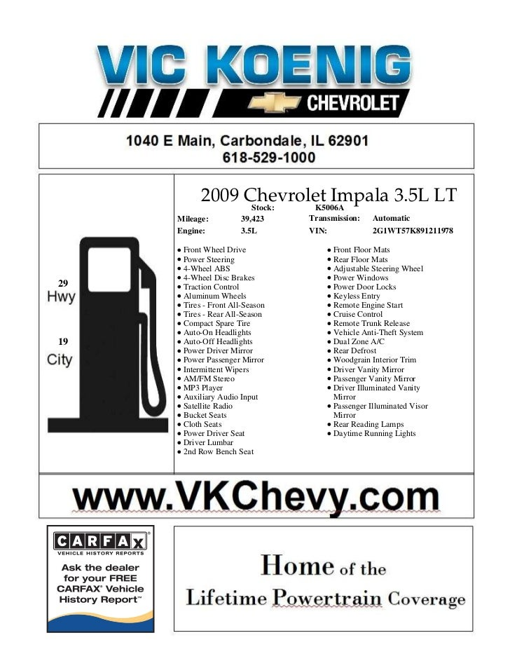 2009 Chevrolet Impala 3.5L LT                 Stock: K5006A     Mileage:         39,423     Transmission:    Automatic    ...