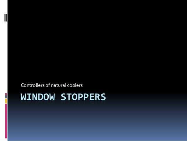 Controllers of natural coolersWINDOW STOPPERS