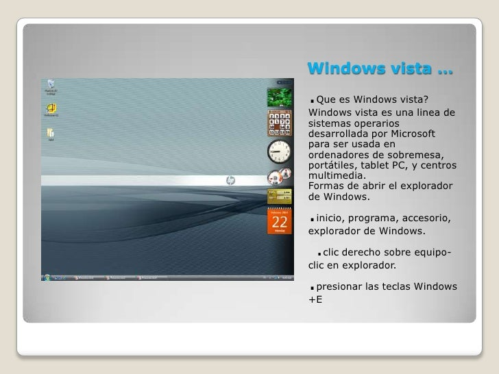 Windows vista …<br />.Que es Windows vista?<br />Windows vista es una linea de sistemas operarios desarrollada por Microso...