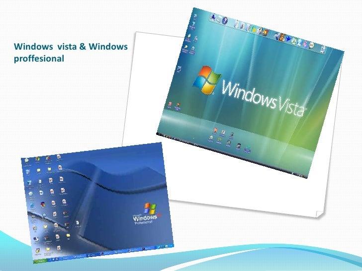 Windows  vista & Windows proffesional<br />