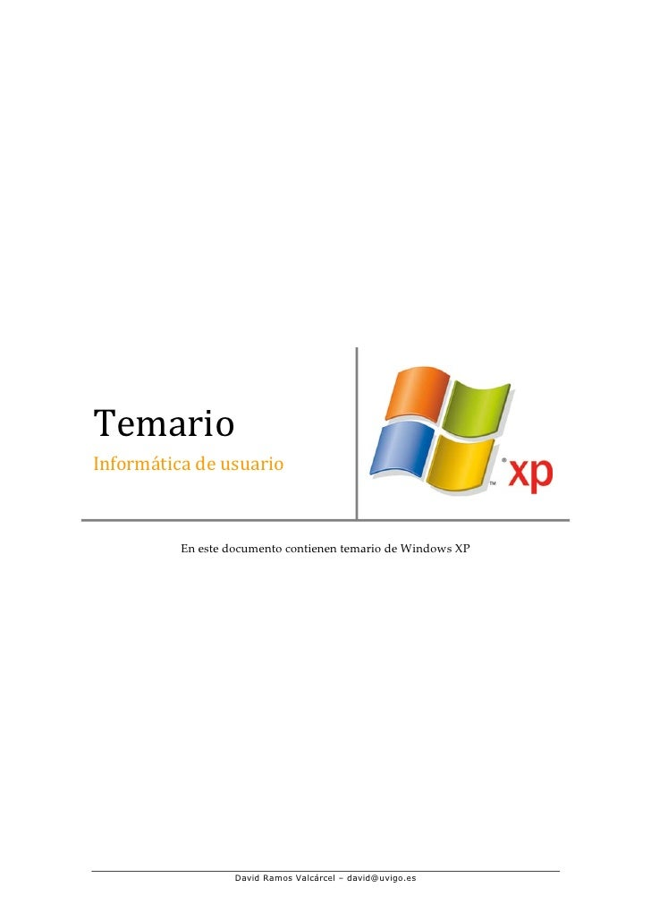 Temario Informática de usuario              En este documento contienen temario de Windows XP                        David...