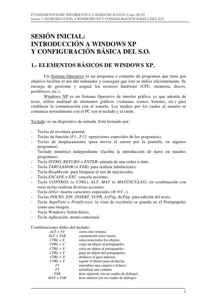 FUNDAMENTOS DE INFORMÁTICA Y BASES DE DATOS. Curso 08/09 Sesión 1: INTRODUCCIÓN A WINDOWS XP Y CONFIGURACIÓN BÁSICA DEL S....