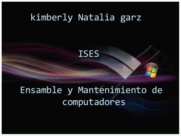 kimberly Natalia garz ISES Ensamble y Mantenimiento de computadores