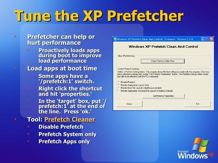 Tune the XP Prefetcher <ul><li>Prefetcher can help or hurt performance </li></ul><ul><ul><li>Proactively loads apps during...