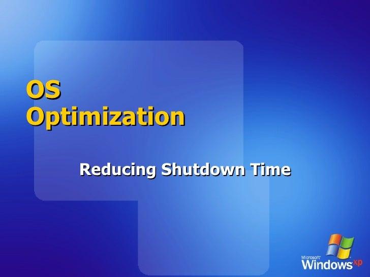 OS Optimization Reducing Shutdown Time
