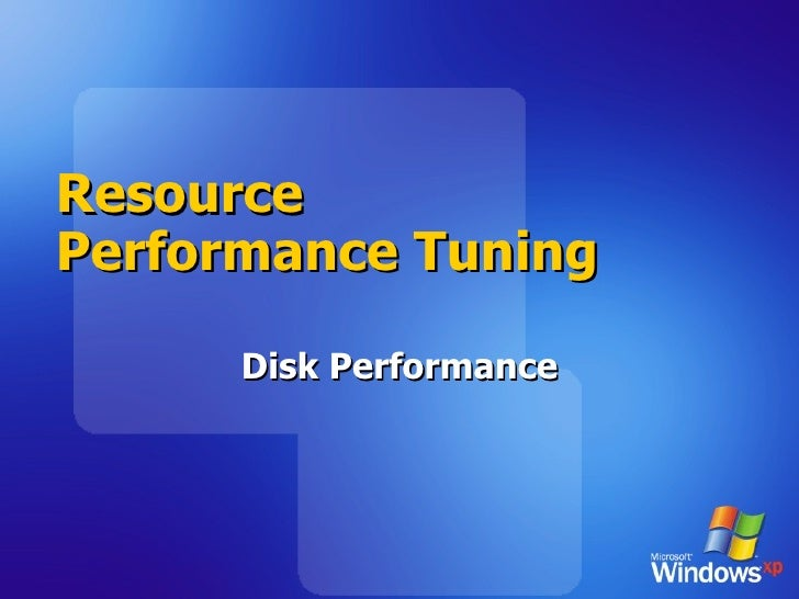 Resource Performance Tuning Disk Performance