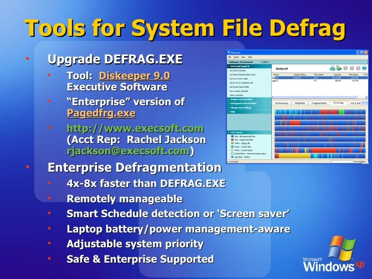 Tools for System File Defrag   <ul><li>Upgrade DEFRAG.EXE </li></ul><ul><ul><li>Tool:  Diskeeper 9.0   Executive Software ...