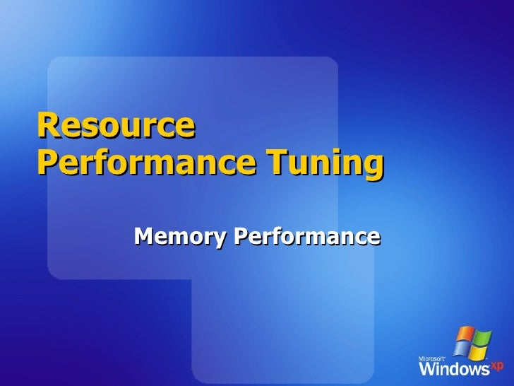 Resource Performance Tuning Memory Performance