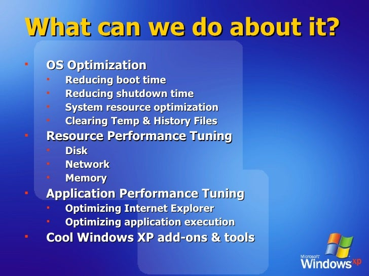 What can we do about it? <ul><li>OS Optimization </li></ul><ul><ul><li>Reducing boot time </li></ul></ul><ul><ul><li>Reduc...