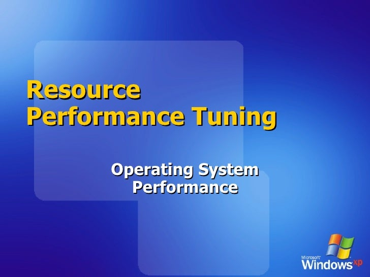 Resource Performance Tuning Operating System Performance