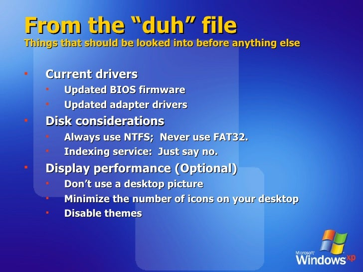 """From the """"duh"""" file Things that should be looked into before anything else <ul><li>Current drivers </li></ul><ul><ul><li>U..."""
