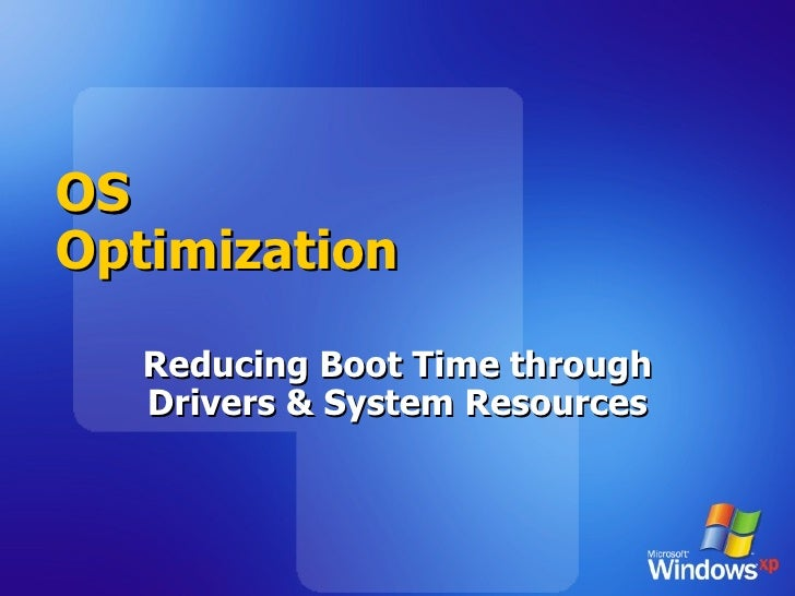 OS Optimization Reducing Boot Time through Drivers & System Resources