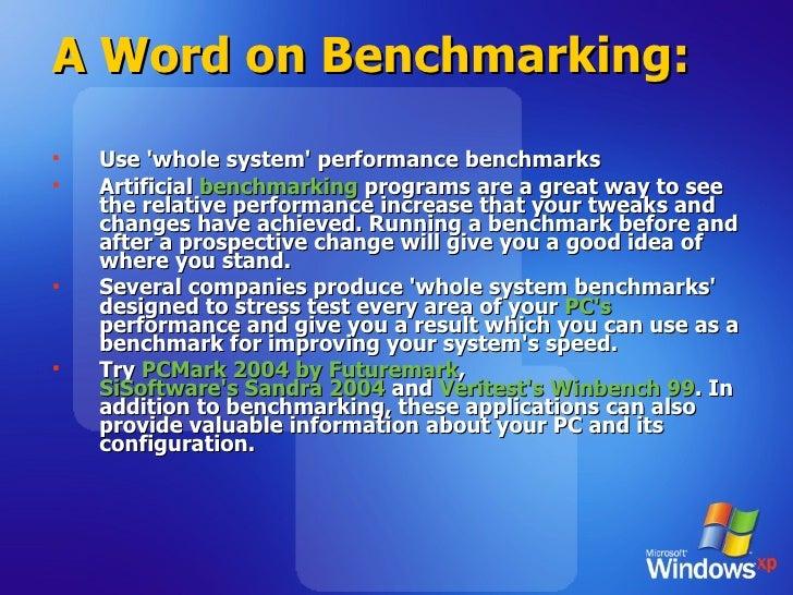 A Word on Benchmarking: <ul><li>Use 'whole system' performance benchmarks  </li></ul><ul><li>Artificial  benchmarking  pro...