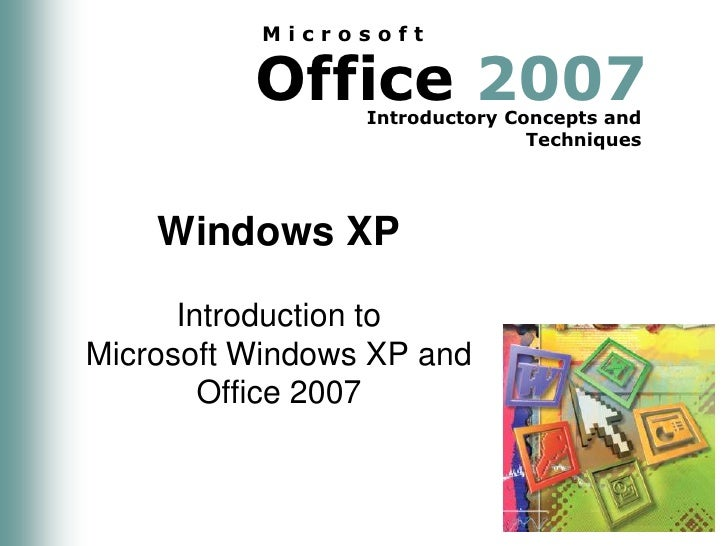 Windows XP<br />Introduction to Microsoft Windows XP and Office 2007<br />