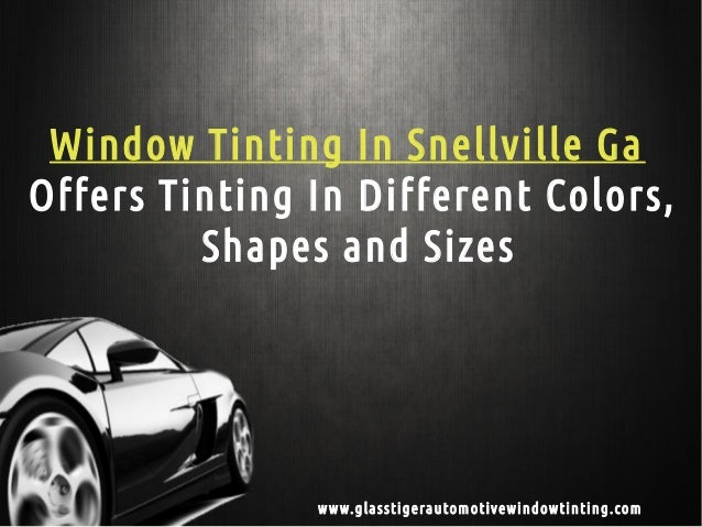 Window Tinting In Snellville Ga Offers Tinting In