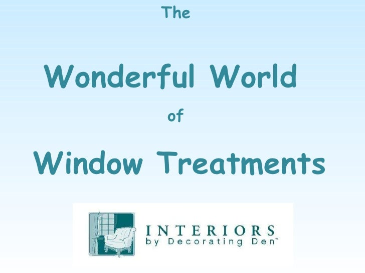 The  Wonderful World   of  Window Treatments