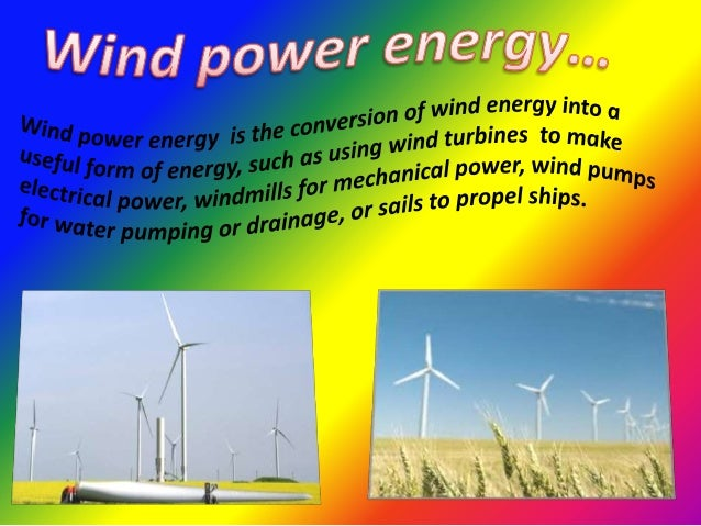 Romania has areas with strong wind for producing energy so people can createwind farms there. Until December 2010, Romania...