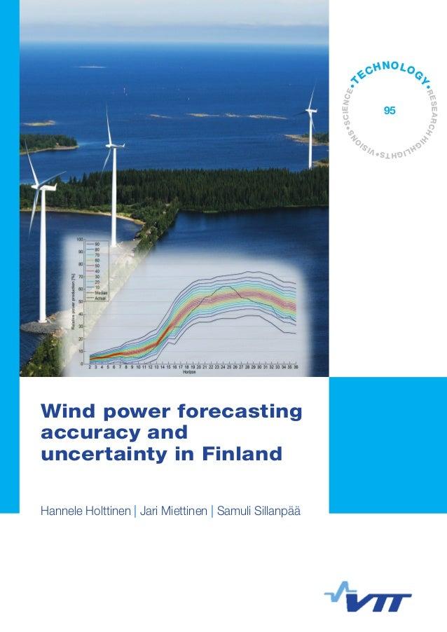 VTTTECHNOLOGY95WindpowerforecastingaccuracyanduncertaintyinFinland ISBN 978-951-38-7985-3 (URL: http://www.vtt.fi/publica...