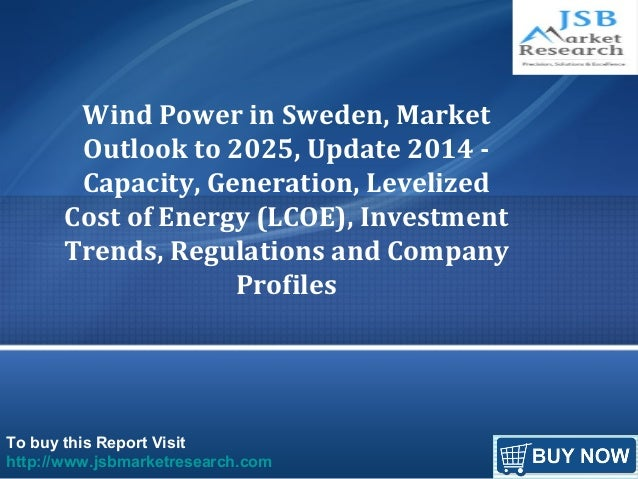 To buy this Report Visit http://www.jsbmarketresearch.com Wind Power in Sweden, Market Outlook to 2025, Update 2014 - Capa...